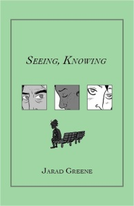 Seeing, Knowing comic minicomic Jarad Greene cartoonist